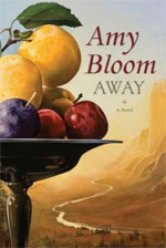 Away: A Novel, by Amy Bloom