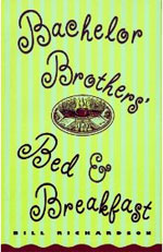 Bachelor Brothers' Bed & Breakfast, by Bill Richardson