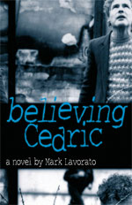 Believing Cedric, by Mark Lavorato