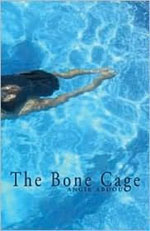 The Bone Cage, by Angie Abdou