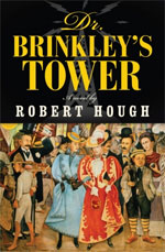 Dr. Brinkley's Tower, by Robert Hough