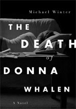 The Death of Donna Whalen, by Michael Winter
