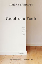 Good to a Fault, by Marina Endicott