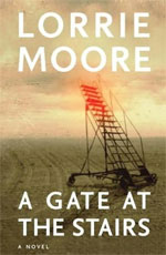 A Gate at the Stairs, by Lorrie Moore