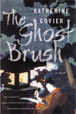 The Ghost Brush, by Katherine Govier
