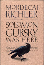 Solomon Gursky Was Here, by Mordecai Richler