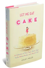 Let Me Eat Cake, by Leslie F. Miller