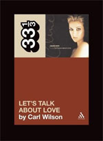 Celine Dion's Let's Talk About Love: A Journey to the End of Taste, by Carl Wilson