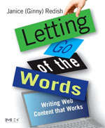 Letting Go of the Words: Writing Web Content that Works, by Janice (Ginny) Redish