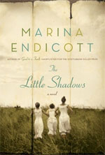 The Little Shadows, by Marina Endicott