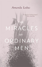 The Miracles of Ordinary Men, by Amanda Leduc