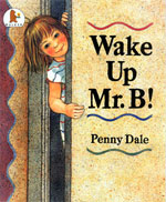 Wake Up Mr B! by Penny Dale
