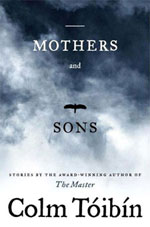 Mothers and Sons: Stories, by Colm Toibin