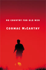No Country For Old Men, by Cormac McCarthy