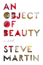 An Object of Beauty, by Steve Martin