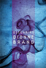 Ossuaries, by Dionne Brand