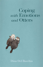 Coping with Emotions and Otters, by Dina Del Bucchia