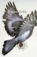Pigeon, by Karen Solie