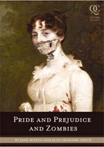 Pride and Prejudice and Zombies, by Jane Austen and Seth Grahame-Smith