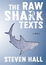 The Raw Shark Texts: A Novel, by Steven Hall