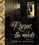 Rosina, the Midwife, by Jessica Kluthe