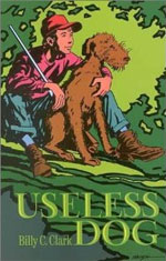 Useless Dog, by Billy C. Clark