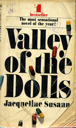 Valley of the Dolls, by Jacqueline Susann