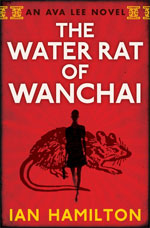 The Water Rat of Wanchai, by Ian Hamilton